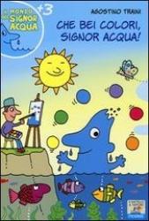 Che bei colori, signor Acqua!
