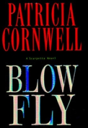 Blow Fly : a Scarpetta Novel