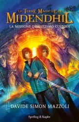 Le terre magiche di Midendhil : la missione dell'ultimo custode
