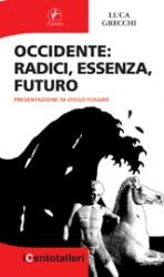 Occidente: radici, essenza, futuro