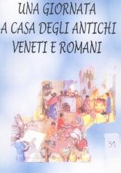 Una giornata a casa degli antichi veneti e romani
