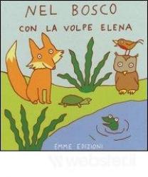 Nel bosco con la volpe Elena