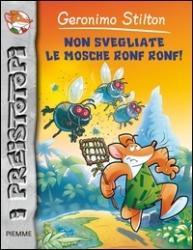 Non svegliate le mosche Ronf Ronf!