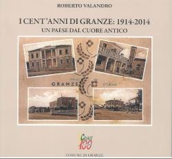 I cent'anni di Granze: 1914-2014