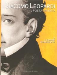 Giacomo Leopardi : il poeta infinito. Il giovane appassionato