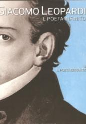 Giacomo Leopardi : il poeta infinito. Il poeta errante