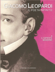 Giacomo Leopardi : il poeta infinito. Il sapiente moderno