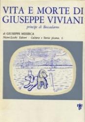 Vita e morte di Giuseppe Viviani Principe di Boccadarno