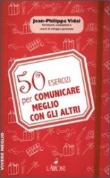 50 esercizi per comunicare meglio con gli altri