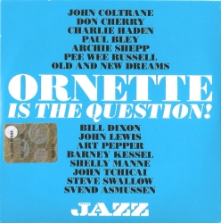 Ornette is the question?