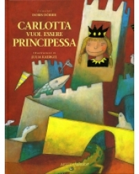 Carlotta vuol essere principessa