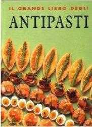 Il grande libro degli antipasti