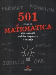 501 cose di matematica che avresti voluto imparare... a scuola