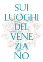 Sui luoghi del Veneziano