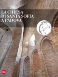 La chiesa di Santa Sofia a Padova