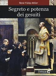 Segreto e potenza dei gesuiti