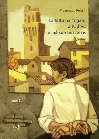 La lotta partigiana a Padova e nel suo territorio