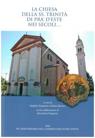 La chiesa della SS. Trinità di Pra' d'Este nei secoli...
