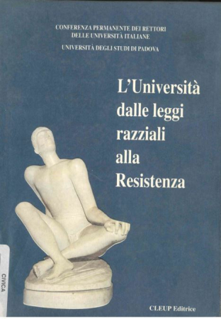 L'università dalle leggi razziali alla Resistenza
