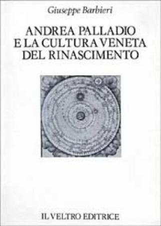Andrea Palladio e la cultura veneta del Rinascimento