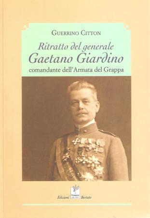 Ritratto del generale Gaetano Giardino comandante dell'Armata del Grappa