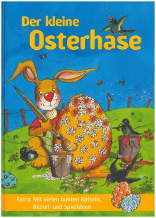 Der kleine Osterhase /Erzählt von Judith Steinbacher und Illustriert von Gisela Dürr