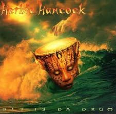 Hancock, Herbie Dis is da drum