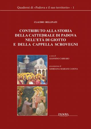 Contributo alla storia della Cattedrale di Padova nell'età di Giotto e della Cappella Scrovegni