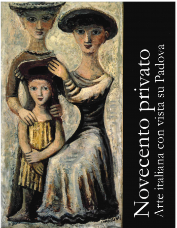 Novecento privato: arte italiana con vista su Padova
