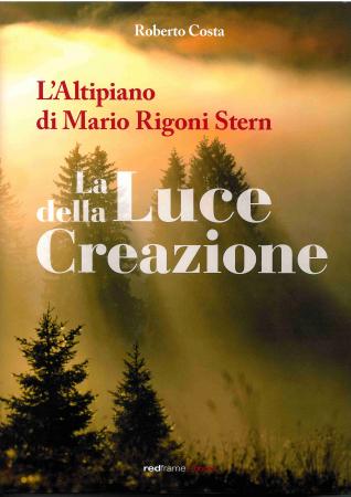 Altipiano di Mario Rigoni Stern. La luce della creazione-The light of creation.Ediz. bilingue (L')
