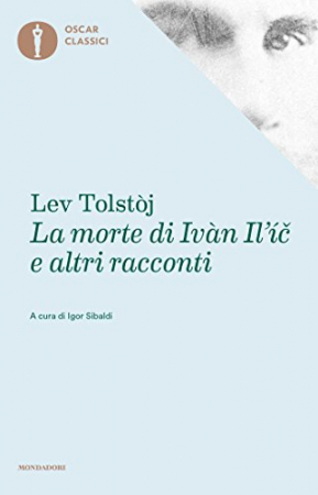 La morte di Ivàn Il'íc e altri racconti
