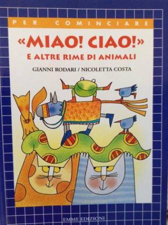 """""""Miao! Ciao!"""" e altre rime di animali"""