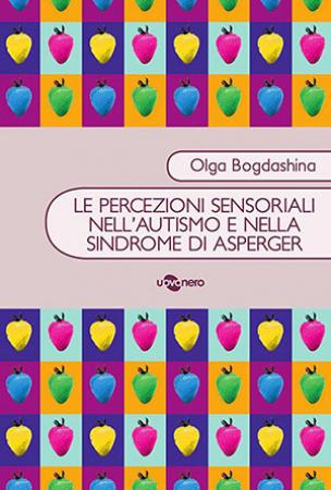 Le percezioni sensoriali nell' autismo e nella sindrome di Asperger