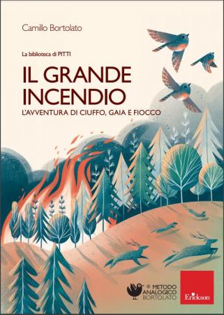 Il grande incendio. L'avventura di Ciuffo, Gaia e Fiocco