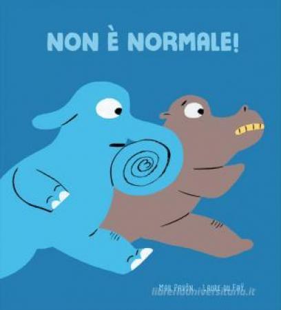 Non è normale!