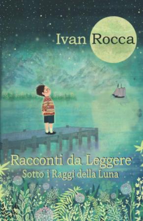 Racconti da leggere sotto i raggi della luna