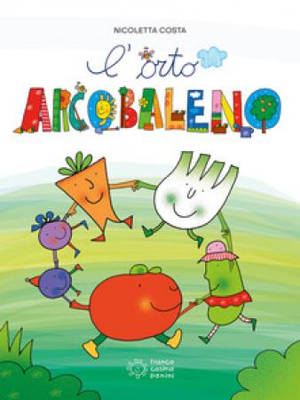 L' orto arcobaleno \ Costa Nicoletta