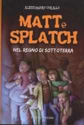 Matt e Splatch nel regno di Sottoterra