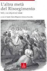 L' altra metà del Risorgimento : volti e voci di patriote venete