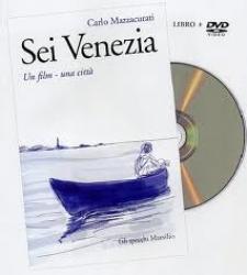 Sei Venezia : un film, una città